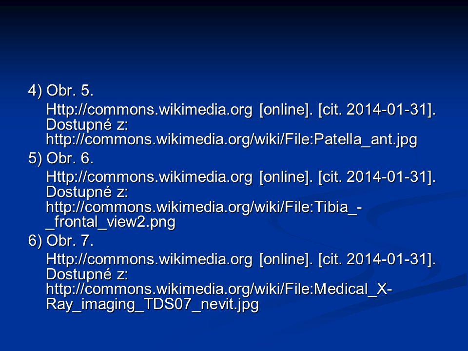 4) Obr. 5. Http://commons.wikimedia.org [online]. [cit. 2014-01-31]. Dostupné z: http://commons.wikimedia.org/wiki/File:Patella_ant.jpg.